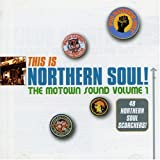 This Is Northern Soul: the Motown Sound Vol.1