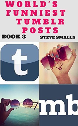 Memes: World's Funniest Tumblr Posts Book 3 (Memes,Tumblr, Pinterest, Facebook)