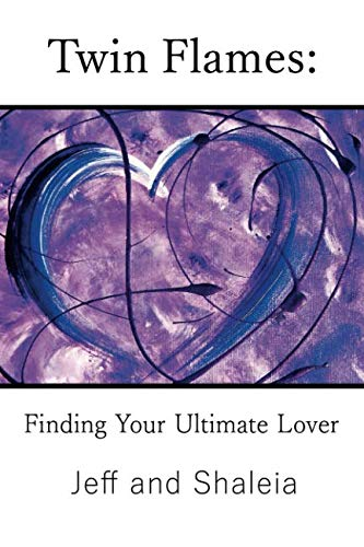 Twin Flames: Finding Your Ultimate Lover by Independently published