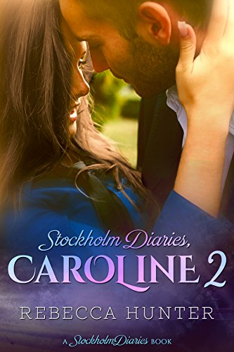 Stockholm Diaries, Caroline 2 by [Hunter, Rebecca]
