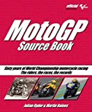 MotoGP Source Book: Sixty Years of World Championship Motorcycle Racing by Julian Ryder (2010-02-15)
