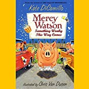 Something Wonky This Way Comes: Mercy Watson #6 | Kate DiCamillo