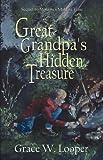 Great-Grandpa's Hidden Treasure by Looper, Grace W. (2006) Paperback