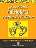 Practical Pulmonary Rehabilitation, Morgan, Michael, 0412618109