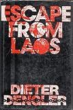 Escape from Laos: Dieter Dengler