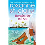 Barefoot by the Sea (Barefoot Bay) by St. Claire, Roxanne (2013) Mass Market Paperback