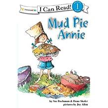 Mud Pie Annie (I Can Read!)