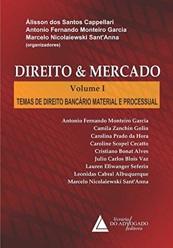 Direito e Mercado: Temas de Direito Bancário Material e Processual Vol.01 (Portuguese Edition)