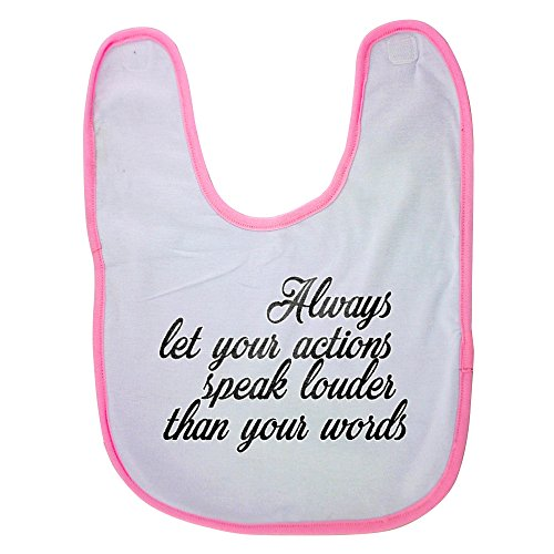 pink-baby-bib-with-always-let-your-actions-speak-louder-than-your-words