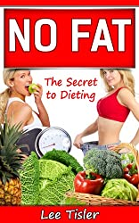 NO FAT - The Secret to Dieting