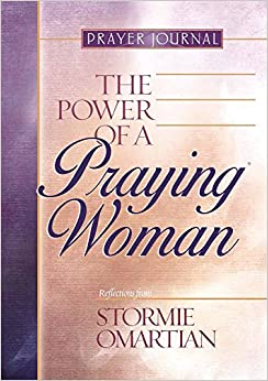 The Power of a Praying Woman: Prayer Journal: Stormie Omartian: 9780736905428: Amazon.com: Books