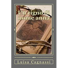 Un cigno di nome Anna: Paperback (Italian Edition)