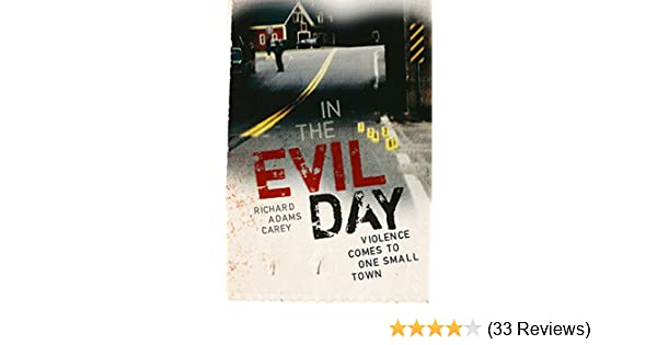 Amazon in the evil day violence comes to one small town ebook amazon in the evil day violence comes to one small town ebook richard adams carey kindle store fandeluxe Image collections