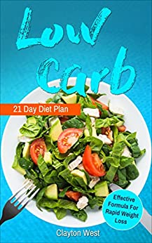 Low Carb: Cookbook 21 Day Diet Plan: The Most Effective ...