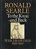 To the Kwai and Back, Ronald Searle, 0871130734