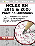 NCLEX RN 2019 & 2020 Practice Questions: 3 NCLEX RN Examination Practice Tests for the National Council Licensure Examination for Registered Nurses: [Updated for the NEW 2019