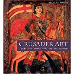 img - for Crusader Art: The Art of the Crusaders in the Holy Land, 1099-1291 (Hardback) - Common book / textbook / text book