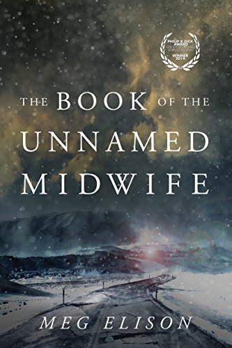 The Book of the Unnamed Midwife (The Road to Nowhere 1) by [Elison, Meg]