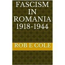 FASCISM IN ROMANIA 1918-1944