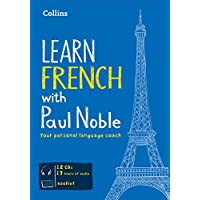Learn French with Paul Noble - Complete Course: French Made Easy with Your Bestselling Personal Language Coach (Collins Easy Learning)
