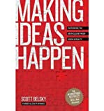 img - for Making Ideas Happen: Overcoming the Obstacles Between Vision & Reality (Hardback) - Common book / textbook / text book