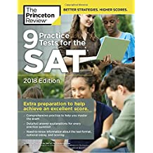 9 Practice Tests for the SAT, 2018 Edition: Extra Preparation to Help Achieve an Excellent Score (College Test Preparation)