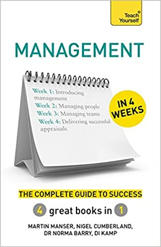 Management in 4 Weeks: The Complete Guide to Success: Teach Yourself (Teach Yourself in a Week)