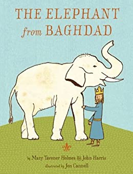 The Elephant from Baghdad by [Tavener Holmes, Mary , Harris, John]