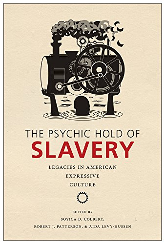 Search : The Psychic Hold of Slavery: Legacies in American Expressive Culture