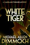 img - for White Tiger: A Caleb & Thinnes Mystery (Caleb & Thinnes Mysteries) book / textbook / text book
