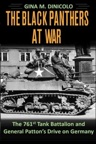 The Black Panthers at War: The 761st Tank Battalion and General Patton's Drive on Germany
