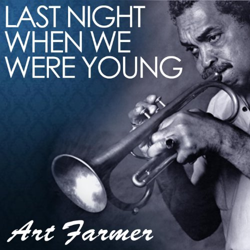 When We Were Young: Last Night When We Were Young By Art Farmer On Amazon