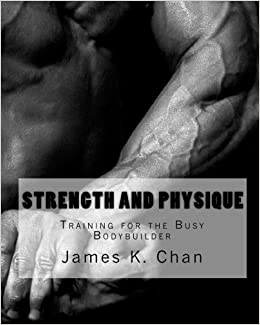 James K. Chan - Strength And Physique: Training For The Busy Bodybuilder: Volume 4
