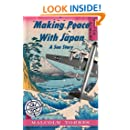 Making Peace with Japan, A Sea Story (The Sea Adventure Collection Book 4)