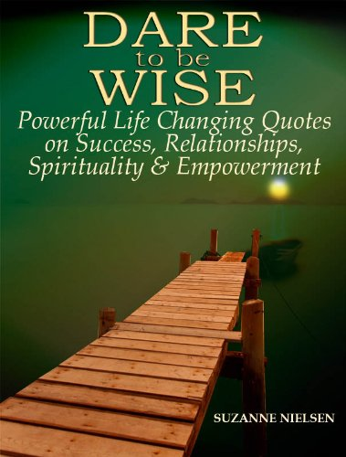 Dare To Be Wise Powerful Life Changing Quotes On Success Enchanting Wise Quote About Life