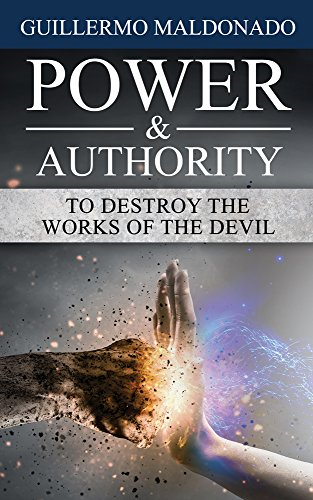 Power authority to destroy the works of the devil kindle edition power authority to destroy the works of the devil by maldonado guillermo fandeluxe Image collections