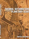 Thermal Deformations of Thin-Walled Planetary Gears, Anatoly Rozenblat, 1438957386