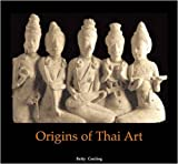 The Multicultural Roots of Thai Art, Betty Gosling, 9748225992