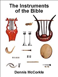 The Instruments of the Bible (Read the Bible Series Book 4)