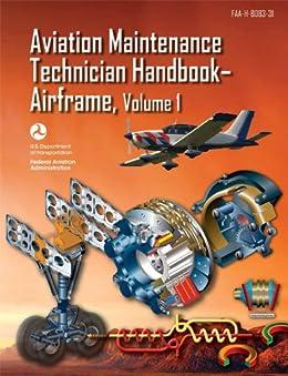 Aviation Maintenance Technician Handbook-Airframe, Volume 1 by [FAA]