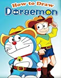 How to Draw Doraemon: Step-By-Step Drawing Lessons for Children (Drawing Doraemon Kodomomuke Japanese Manga)