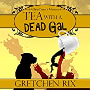 Tea with a Dead Gal: A Boo Done It Mystery | Gretchen Rix