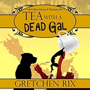 Tea with a Dead Gal Audiobook