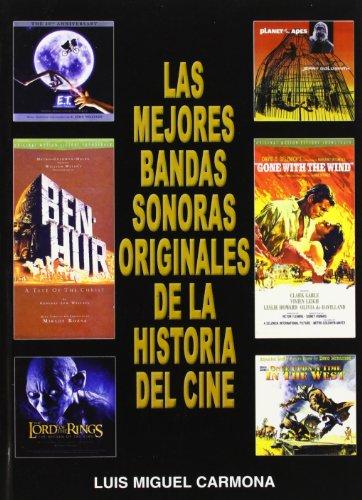Descargar Libro Mejores Bandas Sonoras Originales De La Historia Del Cine, Las Luis Miguel Carmona