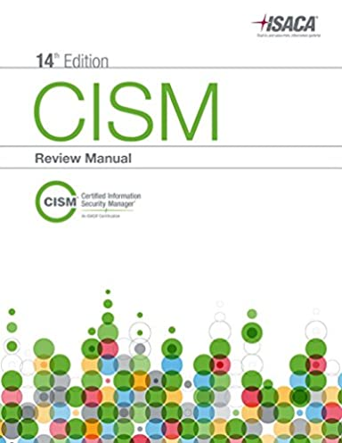amazon com cism review manual 14th edition 9781604203691 isaca rh amazon com Security Manager Certification CISM Certification Exam