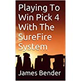Playing To Win Pick 4 With The SureFire System