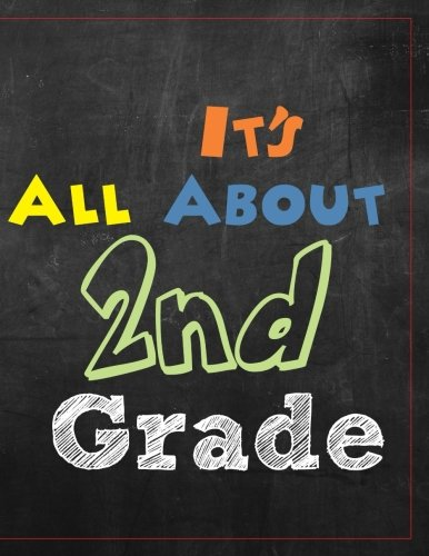 It's All About 2nd Grade: Wide Ruled Composition Notebook Journal for Second Grade Girls and Boys (8.5 x 11)(120+ Pages) (Back to School Notebooks) (Volume (Second Journal)