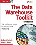 The Data Warehouse Toolkit: The Definitive Guide to