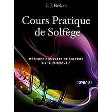 Cours Pratique de Solfège, Niveau 1: Méthode Complète de Solfège, Livre Interactif, Niveau 1 (French Edition)