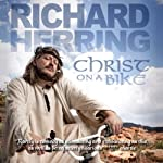 Christ On a Bike | Richard Herring